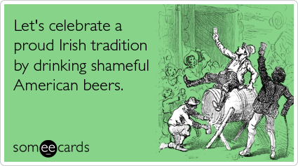 celebrate-irish-tradition-american-beers-st-patricks-ecards-someecards